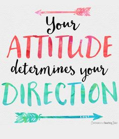 Your attitude determines your direction   #TrueStory