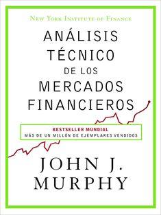 Análisis técnico de los mercados financieros por Murphy, John J.
