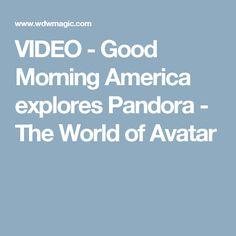 VIDEO - Good Morning America explores Pandora - The World of Avatar