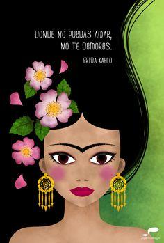 Donde no puedas amar, no te demores. (Frida Kahlo) - piperitadesign