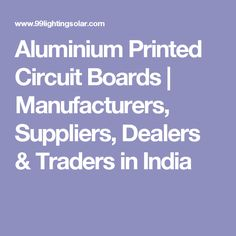 Aluminium Printed Circuit Boards | Manufacturers, Suppliers, Dealers & Traders in India