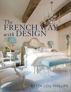 Style Notes: Designing a French Country Bedroom   French country ...