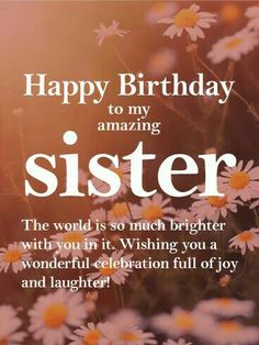 Send Free Pretty Daisy Happy Birthday Wishes Card For Sister To Loved Ones On Greeting Cards By Davia Its And You Also Can Use Your Own