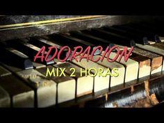 ADORACION MIX - 2 Horas de Música Cristiana Para Jóvenes! 2017 • 2018 - YouTube