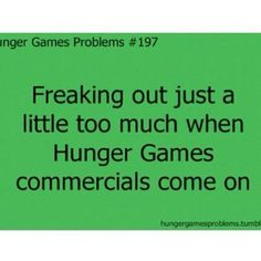 Me today while watching the Saints game when Catching Fire commercials came on!!