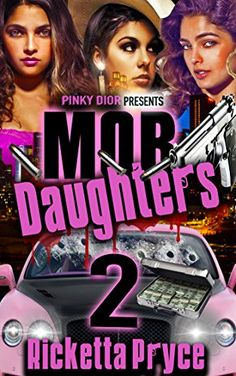 Mob Daughters 2 by Ricketta Pryce http://www.amazon.com/dp/B00XWEQ16S/ref=cm_sw_r_pi_dp_bt0Jvb0SHJV0P