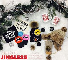 TODAY ONLY! Get 25% off the Holiday Gift Collection online using code JINGLE25 !!!! The Hottest Mess Bag Mama Needs a Cocktail Bag Pink Hot Lips Phone Case Red Hot Lips Phone Case Lemongrass Bath Bomb Smile Patchwork Beanie Texting Santa Mug Fun and Games Mug Knit Me Up Hat Pom Pom Fingerless Gloves
