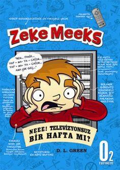 zeke meeks  neee  televizyonsuz bir hafta mi  - d  l  green - o2 yayinlari  http://www.idefix.com/kitap/zeke-meeks-neee-televizyonsuz-bir-hafta-mi-d-l-green/tanim.asp