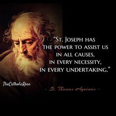 """""""St. Joseph has the power to assist us in all causes, in every necessity, in…"""