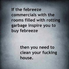 house  i love and help me on pinterestcleanliness is next to godliness    clean your house dammit