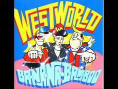 Westworld - Ba-Na-Na-Bam-Boo pop rockabilly group from 1980s
