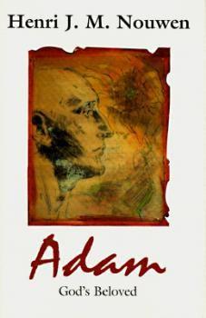 Adam: God's Beloved by Henri Nouwen