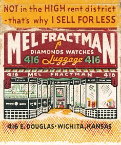 Not in the high rent district – that's why I sell for less 416 East Douglass, Wichita, Kansas Vintage Advertisements, Vintage Ads, Safety Message, School Painting, Matchbox Art, Light My Fire, Typography, Lettering, Old Signs