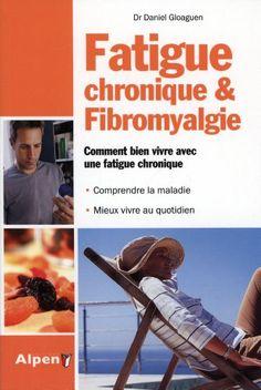 Fatigue chronique & fibromyalgie : Syndrome de fatigue chronique et fibromyalgie, deux maladies au coeur de la recherche de Daniel Gloaguen http://www.amazon.fr/dp/2359342193/ref=cm_sw_r_pi_dp_ay78wb0F5X9ZB