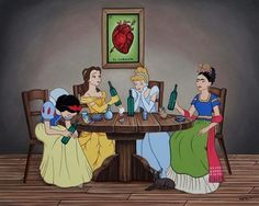 Tough life. Disney princesses and Frida Kahlo : Drink Drank Drunk