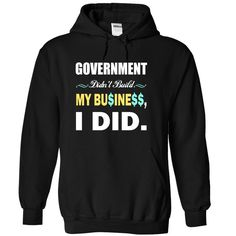 Government Didnt Build My Business, I Did T Shirt, Hoodie, Sweatshirt