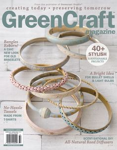 GreenCraft Magazine is here to honor and inspire those who find artistic applications for normally discarded resources. Inside this issue of GreenCraft Magazine, learn how to upcycle Metal Jewelry Making, Bangle Bracelets, Bangles, Bullet Shell, Green Craft, How To Age Paper, Recycled Art, Repurposed, Handmade Beads