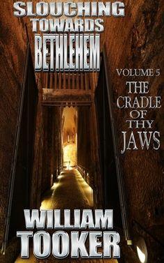 Slouching Towards Bethlehem - Volume 5 - The Cradle Of Thy Jaws