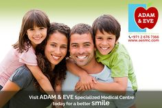 Visit Adam & Eve specialized Medical Centre today for a better smile...