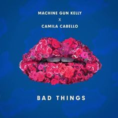 Machine Gun Kelly & Camila Cabello - Bad Things Free Mp3 Download