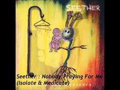 Seether : Nobody Praying For Me (New Song 2014) - YouTube
