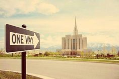 ONE WAY to live with our Heavenly Father and Jesus Christ again for forever. The Temple and the covenants that are made there with our Eternal Father. I am a member of The Church Of Jesus Christ of Latter Day Saints. Questions? www.mormon.org