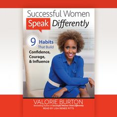 Successful Women Speak Differently  By Valorie Burton  Download here:  http://christianaudio.com/successful-women-speak-differently-valorie-burton-audiobook-download