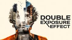 Double Exposure Portrait Photoshop Tutorial (Man and City)