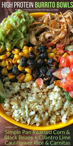 28 Delicious High-Protein Meals to Get Lean for Summer! - Pro-Health&wellness # high protein meals Pan Roasted Corn and Black Bean Burrito Bowls with Cilantro Lime Cauliflower Rice and Crispy Carnitas Healthy Recipes, High Protein Recipes, Healthy Snacks, Simple Recipes, Protein Dinners, Lean Protein Meals, Healthy Breakfasts, High Protien Vegetarian Meals, High Protein Desserts