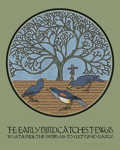 """The Early Bird Catches The Worm"" poster 16""x20"" 75.00 USD {Trustworth}"
