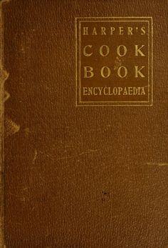 Harper's cook book encyclopædia / arranged lik...