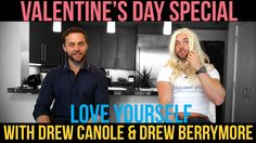 How to Love Yourself - With Drew Canole & Drew Berrymore - YouTube