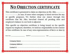no objection certificate can be explained as legal document issued by any government and private agency organization and institute contains a statement