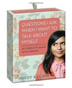 Use fun conversation starters like this Mindy Kaling set. | 23 Badass Ideas For A Grown-Up Slumber Party