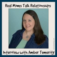 Real Moms Talk Relationships an Interview with Amber Temerity