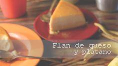 FLAN DE QUESO Y PLÁTANO   Chef Oropeza