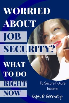 How Not To Worry About the Future, And Build Security For Yourself Job Security, Confidence Building, Take Action, What You Can Do, Insecure, Extra Money, Business Tips, No Worries, Serenity