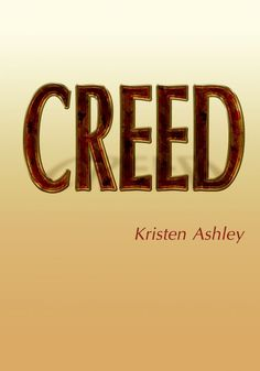 Creed (Unfinished Hero #2) by Kristen Ashley (click to purchase)