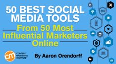 50 of the most influential online marketers reveal their all-time favorite social media tools – Content Marketing Institute #contentmarketinginstitute
