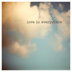 ...Everywhere!