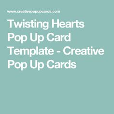 Twisting Hearts Pop Up Card Template - Creative Pop Up Cards