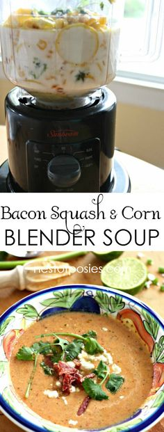 Bacon Squash and Corn Blender Soup.  So easy and delicious!