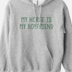 My Horse is My Boyfriend Equestrian Hoodie Sweatshirt by Pony Macaroni