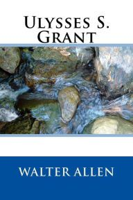 Ulysses S. Grant (Illustrated Edition)