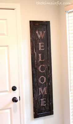 "DIY ""Vintage"" Welcome Sign from an old cabinet door - Tutorial from The Kim Six Fix"