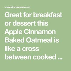 Great for breakfast or dessert this Apple Cinnamon Baked Oatmeal is like a cross between cooked oatmeal and cake and it is delicious Baked Oats Slimming World, Slimming World Treats, Oats Recipes, Healthy Recipes, Baked Oatmeal Cups, Breakfast Cereal, Slimming World Recipes, Cinnamon Apples, Overnight Oats