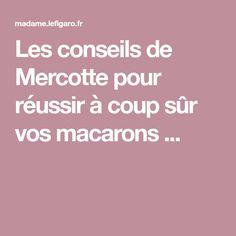 Les conseils de Mercotte pour réussir à coup sûr vos macarons ...