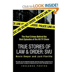 True Stories of Law & Order: SVU by Kevin Dwyer and Juré Fiorillo