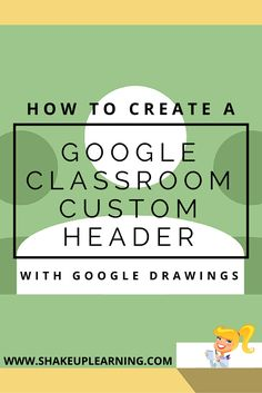 How to Create a Google Classroom Custom Header with Google Drawings! Customize the look and feel of your Google Classroom with a customized header image made with Google Drawings. So easy!