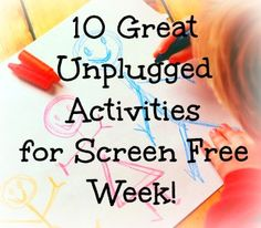 10 Great Unplugged Activities for Screen Free Week!